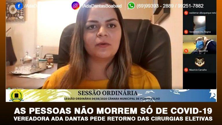 Vereadora Ada Dantas pede com urgência o retorno das cirurgias eletivas para outras doenças